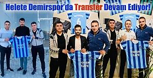 Helete Demirspor'da Transfer Devam Ediyor!