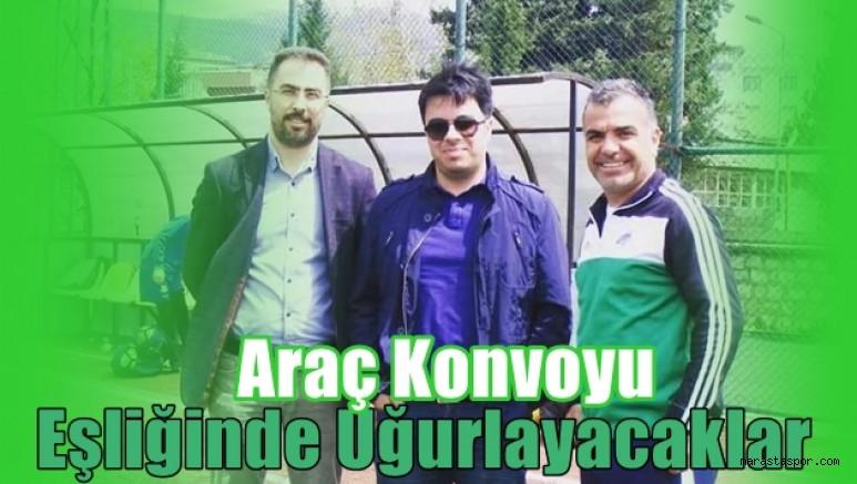 Andırın Yeşildağspor Yönetimi Konvoyla Uğurlayacak
