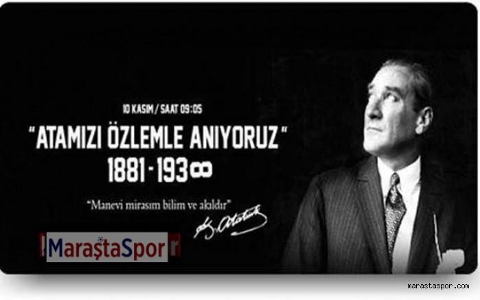 Cumhuriyetin kurucusu Mustafa Kemal Atatürk'ü Rahmet ve minnetle anıyoruz