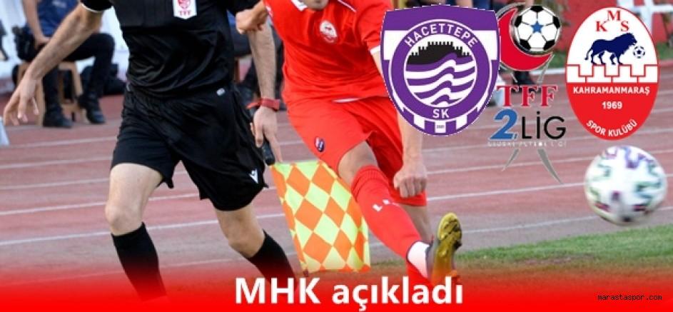 Hacettepespor - Kahramanmaraşspor maçını yönetecek hakemler açıklandı.