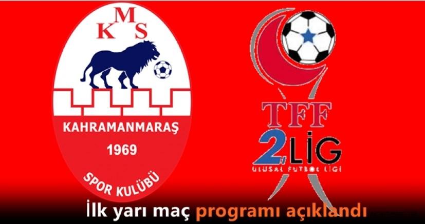 Kahramanmaraşspor'un ilk yarı maçlarının saatleri ve tarihleri belli oldu