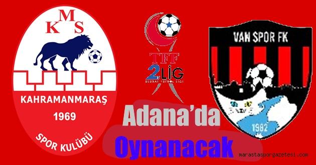 Kahramanmaraşspor, Van Spor maçının stadyumu açıklandı