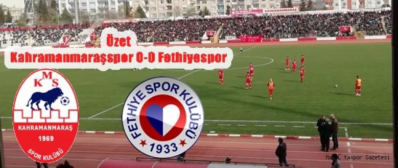 Özet Kahramanmaraşspor 0-0 Fethiyespor