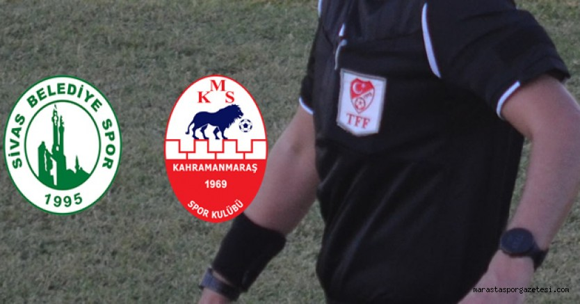 Sivas Belediyespor - Kahramanmaraşspor maçının Hakemi  İzmir Bölgesinden