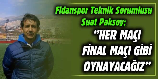 Suat Paksoy: ''Her Maçı Final Maçı Gibi Oynayacağız''